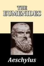 The Eumenides by Aeschylus by Aeschylus