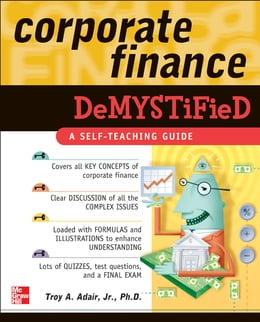 Book Corporate Finance Demystified by Troy Adair