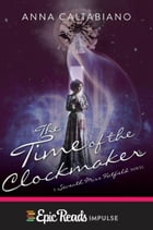 The Time of the Clockmaker: A Seventh Miss Hatfield Novel by Anna Caltabiano