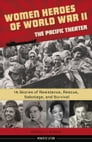 Women Heroes of World War II—the Pacific Theater Cover Image