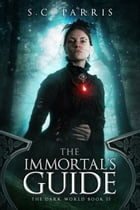 The Immortal's Guide by S.C. Parris