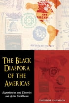The Black Diaspora of the Americas: Experiences and Theories out of the Caribbean by Christine Chivallon