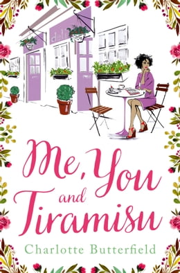 Book Me, You and Tiramisu by Charlotte Butterfield