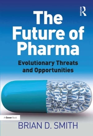 The Future of Pharma Evolutionary Threats and Opportunities
