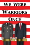 We Were Warriors Once 3909bbca-8c6b-433f-9387-9e204cbb3848