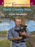 North Country Man by Carrie Alexander