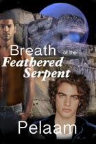 Breath of the Feathered Serpent by Pelaam