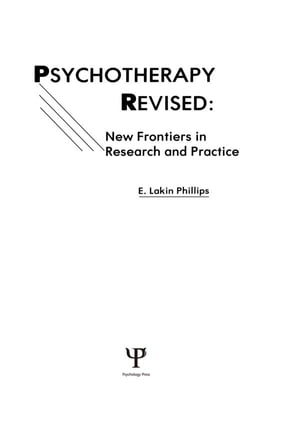 Psychotherapy Revised New Frontiers in Research and Practice