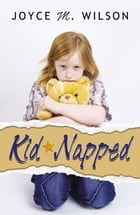 Kid * Napped by Joyce M. Wilson