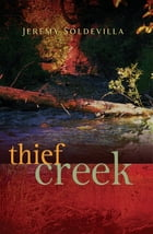 Thief Creek by Jeremy Soldevilla