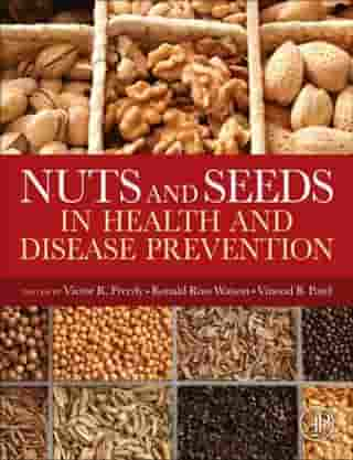 Nuts and Seeds in Health and Disease Prevention by Victor R. Preedy