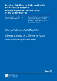 Climate Change as a Threat to Peace: Impacts on Cultural Heritage and Cultural Diversity