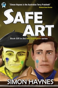 Hal Spacejock 6: Safe Art: Book six in the Hal Spacejock series