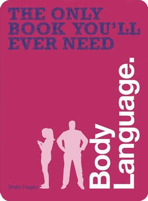 The Only Book You'll Ever Need - Body Language