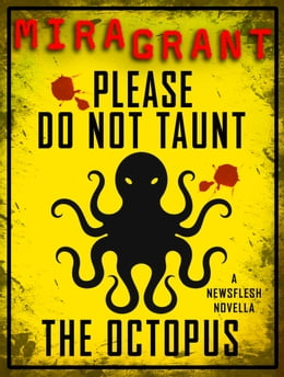 Book Please Do Not Taunt the Octopus by Mira Grant