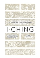 I Ching: The Essential Translation of the Ancient Chinese Oracle and Book of Wisdom