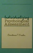 Individualizing Psychological Assessment: A Collaborative and Therapeutic Approach
