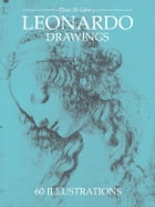 Leonardo Drawings by Leonardo da Vinci