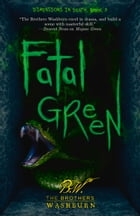 Fatal Green by The Brothers Washburn
