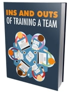 Ins and Outs of Training A Team by Anonymous
