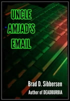Uncle Amjad's Email by Brad D. Sibbersen