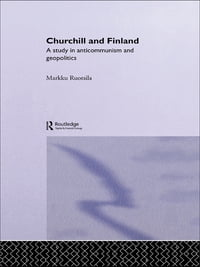 Churchill and Finland: A Study in Anticommunism and Geopolitics