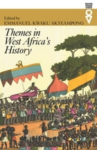 Themes in West Africa's History by Emmanuel Kwaku Akyeampong