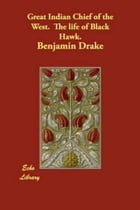 Great Indian Chief Of The West by Benjamin Drake