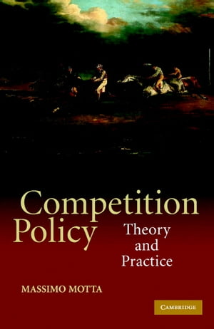 Competition Policy Theory and Practice