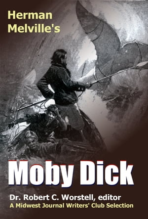 Herman Melville's Moby Dick A Midwest Journal Writers Club Selection