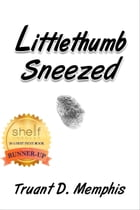 Littlethumb Sneezed by Truant D. Memphis