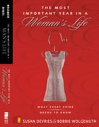 Most Important Year in a Woman's Life/The Most Important Year in a Man's Life, The by Robert Wolgemuth