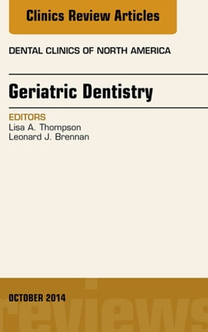 Geriatric Dentistry,  An Issue of Dental Clinics of North America,