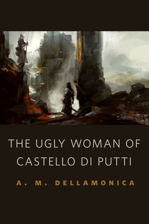 The Ugly Woman of Castello di Putti: A Tor.Com Original