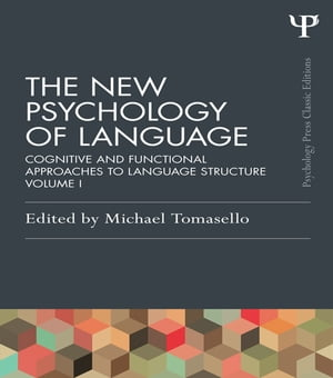 The New Psychology of Language Cognitive and Functional Approaches to Language Structure,  Volume I
