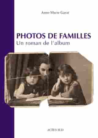 Photos de familles: Un roman de l'album by Anne-Marie Garat