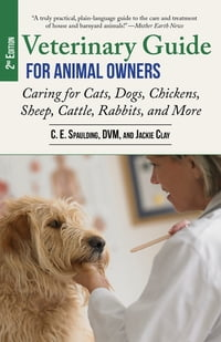Veterinary Guide for Animal Owners, 2nd Edition: Caring for Cats, Dogs, Chickens, Sheep, Cattle…