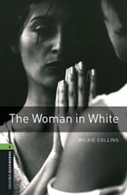 The Woman in White Level 6 Oxford Bookworms Library Cover Image