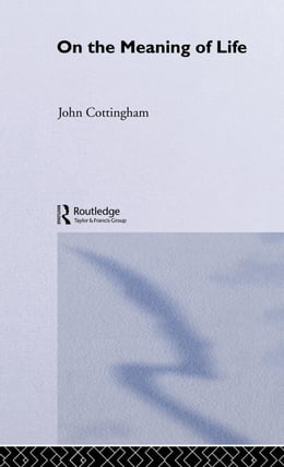 Book On the Meaning of Life by Cottingham, John