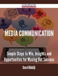 9781489152084 - Gerard Blokdijk: Media Communication - Simple Steps to Win, Insights and Opportunities for Maxing Out Success - 書