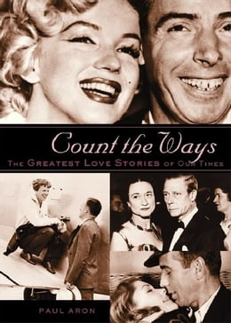 Book Count the Ways: The Greatest Love Stories of Our Times by Aron, Paul