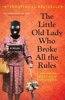 Book The Little Old Lady Who Broke All the Rules by Catharina Ingelman-Sundberg