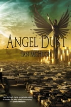 Angel Dust by Ian McHugh