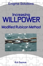 Increasing Willpower: Modified Rubicon Method by Rick Dearman