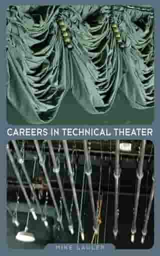 Careers in Technical Theater by Mike Lawler