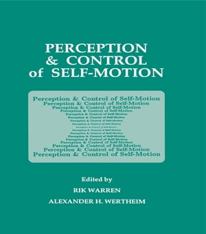Perception and Control of Self-motion by Rik Warren
