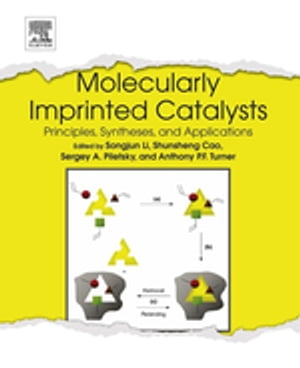 Molecularly Imprinted Catalysts Principles,  Syntheses,  and Applications