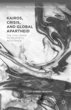Kairos, Crisis, and Global Apartheid Cover Image
