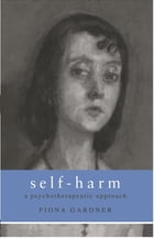 Self-Harm: A Psychotherapeutic Approach