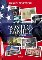 BOSTON FAMILY SAISON 3 by Manuel Bénétreau